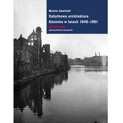 Zabytkowa architektura Gdańska w latach 1945-1951, pozycja wydawnicza
