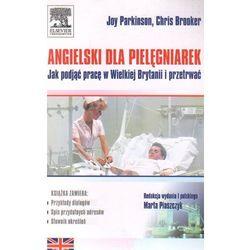 Angielski dla pielęgniarek. Jak podjąć pracę w Wielkiej Brytanii i przetrwać (kategoria: Zdrowie, medycyn