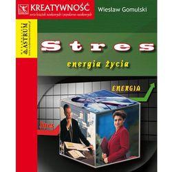 Stres. Energia życia, pozycja wydana w roku: 2010