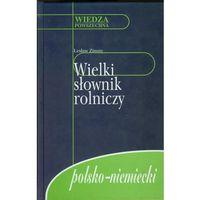 Wielki słownik rolniczy polsko-niemiecki (Zimny Lesław)