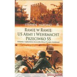 Ramię W Ramię: Us Army I Wehrmacht Przeciwko Ss, książka w oprawie miękkej