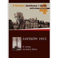 Jastków 1915 Tom 4 - Wysyłka od 3,99 (9788363527808)