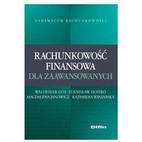 Rachunkowość finansowa dla zaawansowanych - Waldemar Gos, Stanisław Hońko, Kazimiera Winiarska