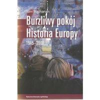 Burzliwy pokój. Historia Europy 1945?2000