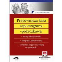 Pracownicza kasa zapomogowo-pożyczkowa Zasady funkcjonowania (Krzysztof Korociński)