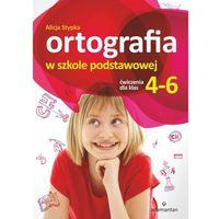 Język polski Ortografia w szkole podstawowej SP kl.4-6 ćwiczenia / 2014 - Alicja Stypka