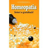 Homeopatia. Śmierć w granulkach (9788365624116)