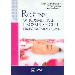 Rośliny w kosmetyce i kosmetologii przeciwstarzeniowej (kategoria: Zdrowie, medycyna, uroda)