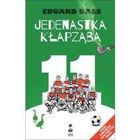 JEDENASTKA KŁAPZĄBA - Wysyłka od 3,99, BASS EDUARD