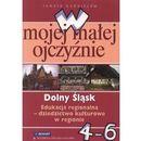 W mojej małej ojczyźnie 4 Dolny Śląsk (opr. miękka)