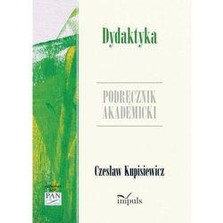 Dydaktyka Podręcznik akademicki - Czesław Kupisiewicz (ISBN 9788378500575)