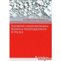 Zasobowe uwarunkowania rozwoju przedsiębiorstw w Polsce (cedewu)