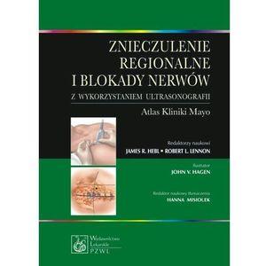 Znieczulenie regionalne i blokady nerwów z wykorzystaniem ultrasonografii. Atlas kliniki Mayo, oprawa miękka