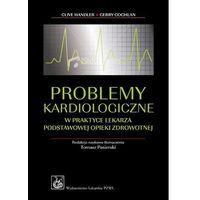 Problemy kardiologiczne w praktyce lekarza podstawowej opieki zdrowotnej