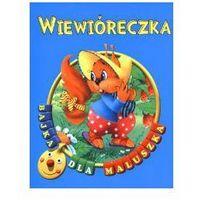 Wiewióreczka. Bajka dla maluszka (opr. broszurowa)