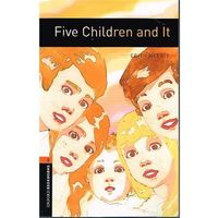 OXFORD BOOKWORMS LIBRARY New Edition 2 FIVE CHILDREN AND IT, Oxford University Press
