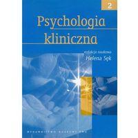 PSYCHOLOGIA KLINICZNA TOM 2 (oprawa miękka) (Książka), Wydawnictwo Naukowe PWN