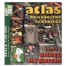 Atlas województwa śląskiego. Część 1. Okręg rybnicki. 1:20 000, pozycja z kategorii Podróże i przewodniki