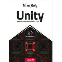 Unity. Przewodnik projektanta gier, Mike Geig