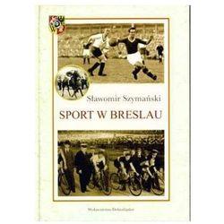 Sport w Breslau - Wysyłka od 3,99 - porównuj ceny z wysyłką, książka z ISBN: 9788324589661