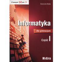 Z Nowym Bitem. Informatyka. Podręcznik Wieloletni. Klasa 1. Gimnazjum (opr. miękka)