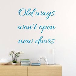Wally - piękno dekoracji Szablon malarski old ways won't open new doors 2504