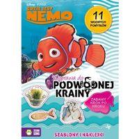 Gdzie jest Nemo. Wyprawa do podwodnej krainy. Zabawy krok po kroku (9788379833214)