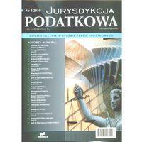 Jurysdykcja podatkowa. Nr 3/2010. Dwumiesięcznik w służbie prawa podatkowego (2010)