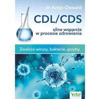 CDL/CDS. Silne wsparcie w procesie zdrowienia. Zwalcza wirusy, bakterie i grzyby - ANTJE OSWALD