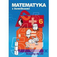 Matematyka z komiksami. Liczymy do 20 - Beata Guzowska, LITERAT