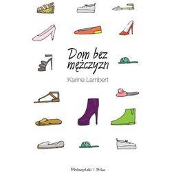 Dom bez mężczyzn - Dostawa zamówienia do jednej ze 170 księgarni Matras za DARMO, książka z kategorii Po