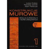 Konstrukcje murowe według Eurokodu 6 i norm związanych. Tom 1 + CD