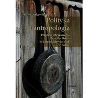 Polityka i antropologia. Praktyki integrowania Bergitka Roma w karpackich wioskach w Polsce