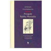 Przygody Pędraka Wyrzutka - 35% rabatu na drugą książkę!, oprawa twarda