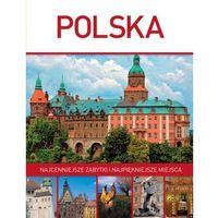 Polska. Najcenniejsze zabytki i najpiękniejsze miejsca + zakładka do książki GRATIS (80 str.)