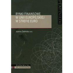 Rynki finansowe w Unii Europejskiej w strefie Euro, książka z kategorii Biznes, ekonomia