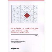 Pedagogika wczesnoszkolna wobec zmieniających się kontekstów społecznych Tom 1, pozycja wydana w roku: 201