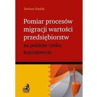 Pomiar procesów migracji wartości na polskim rynku kapitałowym (9788325551223)