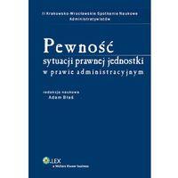 Pewność sytuacji prawnej jednostki w prawie administracyjnym. II Krakowsko-Wrocławskie Spotkanie Administra