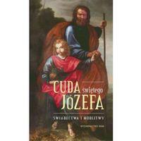 Cuda Świętego Józefa . (9788377679012)