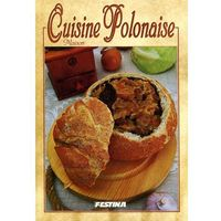 Domowa Kuchnia Polska. Wersja francuska. Cuisine Polonaise. Maison, Festina