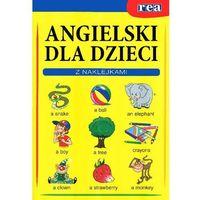 Angielski dla dzieci. Z kolorowymi naklejkami, rok wydania (2013)