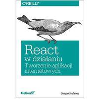 React w działaniu. Tworzenie aplikacji internetowych - Stoyan Stefanov