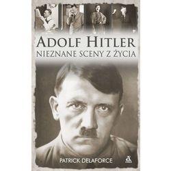 Adolf Hitler Nieznane sceny z życia, książka z kategorii Historia