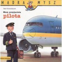 Mam przyjaciela pilota (ISBN 9788372782946)