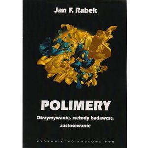 Polimery Otrzymywanie, metody badawcze i zastosowania. (408 str.)