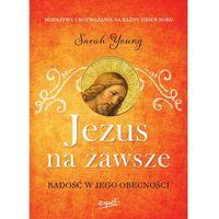 Jezus na zawsze. Radość w jego obecności - Sarah Young