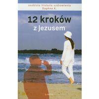 12 kroków z Jezusem (Daphne K.)
