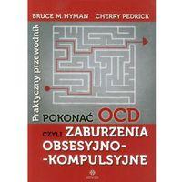Pokonać OCD czyli zaburzenia obsesyjno-kompulsyjne. Praktyczny Przewodnik, pozycja wydawnicza