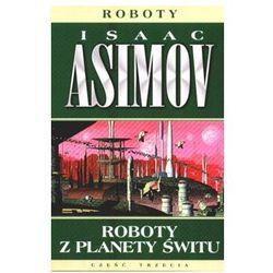 ROBOTY Z PLANETY ŚWITU Isaac Asimov (ISBN 8373013857)